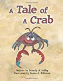 A Tale of a Crab, Beverly M. Safley, 1468566326