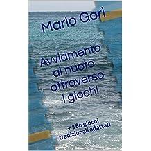Avviamento al nuoto attraverso i giochi: + 186 giochi tradizionali adattati (sport Vol. 7) (Italian Edition)