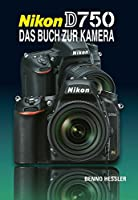 Nikon D750: Das Buch Zur