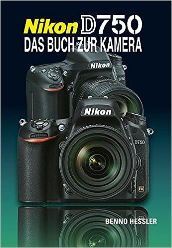 Nikon D750: Das Buch zur Kamera: Amazon co uk: Benno Hessler