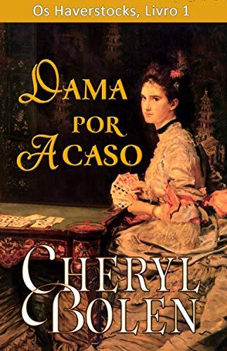 Dama por Acaso (Os Haverstocks, Livro 1) (Portuguese Edition)