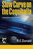 Slow Curve on the Coquihalla: A Hunter Rayne highway mystery (Volume 1)