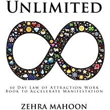 Unlimited (Large Format): 40 Day Law of Attraction Work Book to Accelerate Manifestation, Large Format