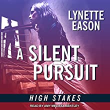 A Silent Pursuit: High Stakes, Book 3 Audiobook by Lynette Eason Narrated by Amy Melissa Bentley
