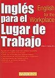 Ingles para en el Trabajo, William C. Harvey, 0764145193