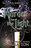 Murder The Light: The Demon Whisperer #2