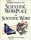 Scientific Workplace and Scientific Word, Roger Hunter, 0534343694