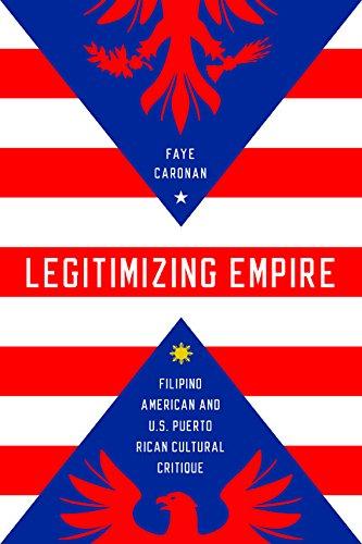 Legitimizing Empire: Filipino American and U.S. Puerto Rican Cultural Critique (Asian American Experience)