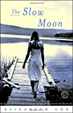 The Slow Moon, Elizabeth Cox, 081297770X