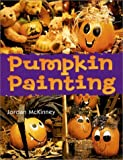 img - for By Jordan McKinney Pumpkin Painting (Paperback) August 1, 2002 book / textbook / text book