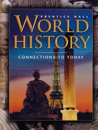 WORLD HISTORY:CONNECTIONS TO TODAY 4 EDITION SURVEY STUDENT EDITION     2003C