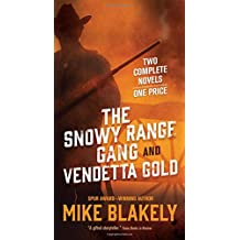 The Snowy Range Gang and Vendetta Gold: Two Complete Novels