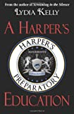 A Harper's Education, Lydia Kelly, 0983893470