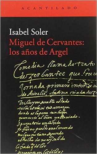 Pagina Descargar Libros Miguel De Cervantes: Los Años De Argel It Epub