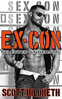 EX-CON: Selected Sinners MC Romance by [Hildreth, Scott]