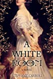 A White Room, Stephanie Carroll, 0988867400