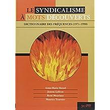 SYNDICALISME À MOTS DÉCOUVERTS (LE)