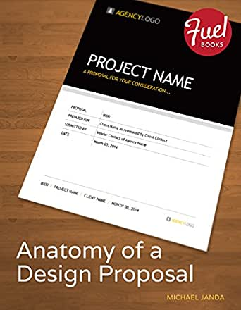 Anatomy Of A Design Proposal Fuel Kindle Edition By Michael