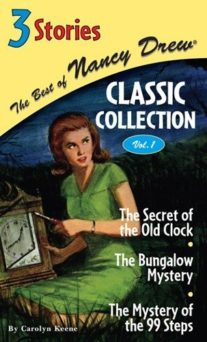The Best of Nancy Drew Classic Collection, Volume 1 (The Secret of the Old Clock / The Bungalow Mystery / The Mystery of the 99 Steps)