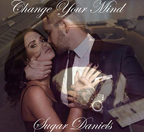 Change your mind. (One last song series Book 1) by [Daniels, Sugar]