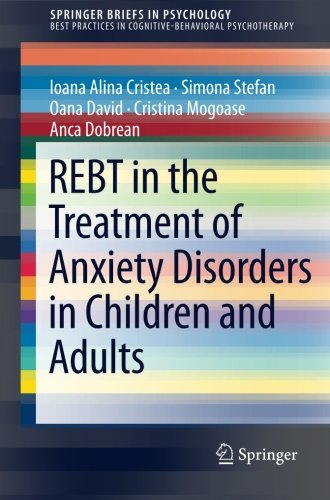 REBT in the Treatment of Anxiety Disorders in Children and Adults (SpringerBriefs in Psychology)