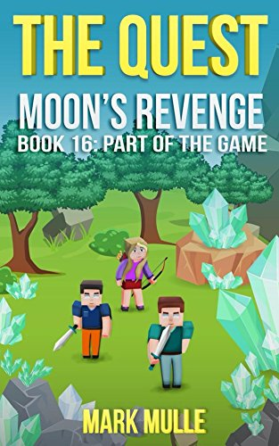 The Quest: Moon's Revenge (Book 16): Part of the Game (An Unofficial Minecraft Book for Kids Ages 9 - 12 (Preteen) (The Untold Story of Steve)