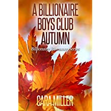 A Billionaire Boys Club Autumn (Billionaire Romance Book 23)