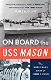 img - for ON BOARD THE USS MASON: THE WORLD WAR II DIARY OF JAMES A. DUNN book / textbook / text book