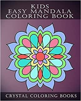 Amazon Com Kids Easy Mandala Coloring Book 30 Simple Beautiful