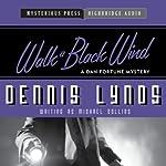 Walk a Black Wind: A Dan Fortune Mystery | Michael Collins