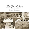 The Jew Store: A Family Memoir Audiobook by Stella Suberman Narrated by Donna Postel