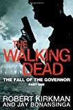 The Walking Dead: The Fall of the Governor, Part One by Robert Kirkman (2013-10-10)