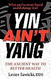 Yin Ain't Yang, Lester Sawicki, 098437065X