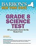 Barron's New York State Grade 8 Science Test (Barron's Test Prep NY)