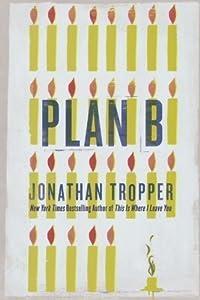 Plan B by Tropper, Jonathan (2010)
