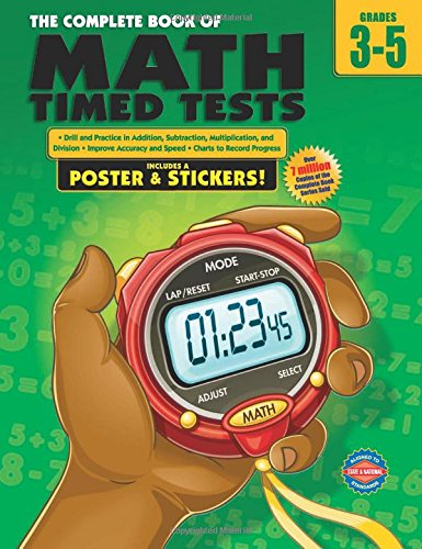 The Complete Book of Math Timed Tests, Grades 3-5: School ...