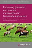Improving grassland and pasture management in temperate agriculture (Burleigh Dodds Series in Agricultural Science Book 51)
