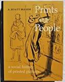 Prints and People; a Social History of Printed Pictures, A. Hyatt Mayor, 0870991086