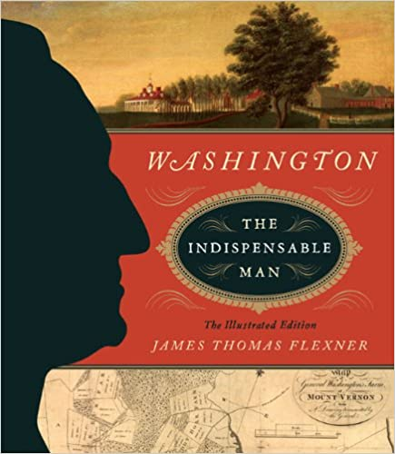 image for Washington: The Indispensable Man: The Illustrated Edition (The Illustrated Editions)