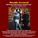 Royally Screwed: British Monarchy Revealed | Jacalynne Flax