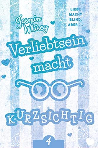 Verliebtsein macht kurzsichtig 4 (German Edition) (Süße Brillen Für Teenager)