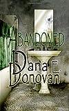 Abandoned, Dana E. Donovan, 1494760851