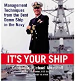 img - for [(It's Your Ship: Management Techniques from the Best Damn Ship in the Navy )] [Author: Captain D Michael Abrashoff] [Jan-2006] book / textbook / text book