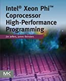 Intel Xeon Phi Coprocessor High Performance Programming, Jeffers, James and Reinders, James, 0124104142