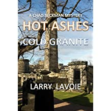 Hot Ashes Cold Granite (Chad Beckman Mystery Series Book 3)