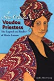 img - for A New Orleans Voudou Priestess: The Legend and Reality of Marie Laveau book / textbook / text book
