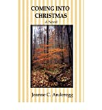 img - for [ [ [ Coming Into Christmas [ COMING INTO CHRISTMAS ] By Anderegg, Jeanne C ( Author )Jul-01-2007 Paperback book / textbook / text book