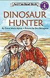 Dinosaur Hunter (I Can Read Level 4)