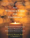 The Wisdom to Know the Difference, Troy DuFrene and Kelly G. Wilson, 1572249285