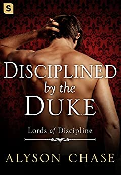 Disciplined by the Duke (Lords of Discipline) by [Chase, Alyson]